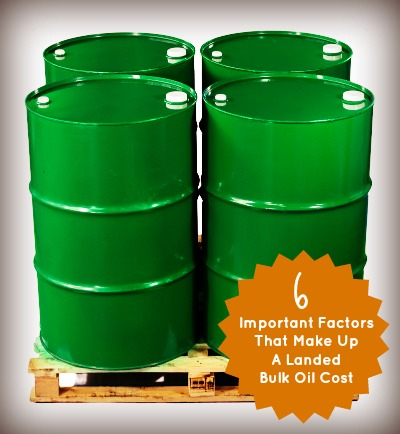 6 Important Factors That Make Up A Landed Bulk Oil Cost