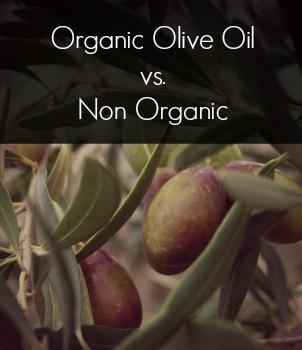 Organic Olive Oil vs. Non Organic