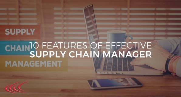10 Features of Effective Suppy Chain Manager