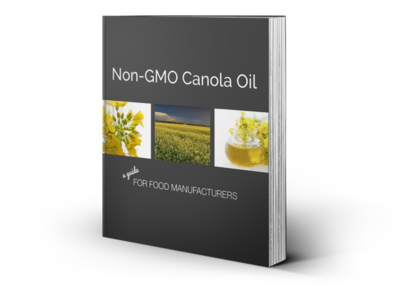 Non-GMO Canola Oil - A Guide For Food Manufacturers